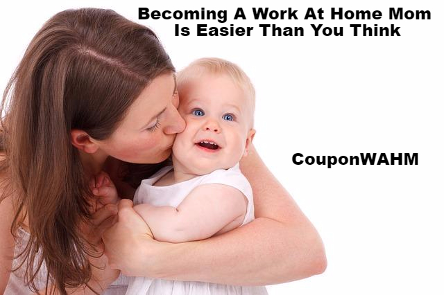 Becoming A Work At Home Mom Is Easier Than You Think
