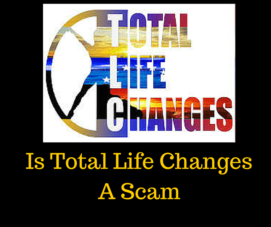 Is Total Life Changes A Scam?