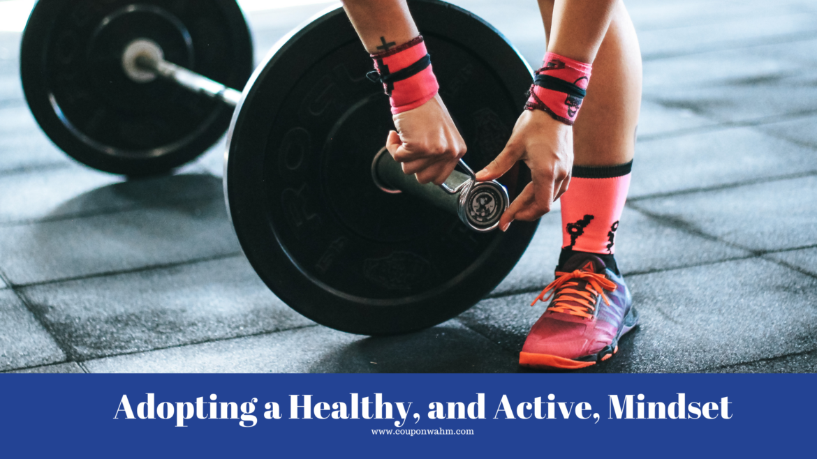 Adopting a Healthy, and Active, Mindset