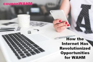 How the Internet Has Revolutionized Opportunities for WAHM