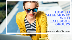 How to make money with Facebook Groups