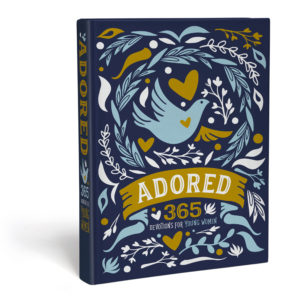 Adored 365 Devotions for Young Women Offers Timely Messages Of Hope #AdoredByGod  #FlyBy