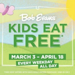 Kids Eat #free at Bob Evans 3/3 – 4/18