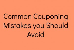 Common Couponing Mistakes you Should Avoid