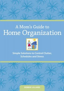Get Organized With A Mom's Guide to Home Organization