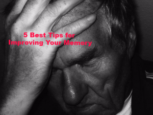 5 Best Tips for Improving Your Memory