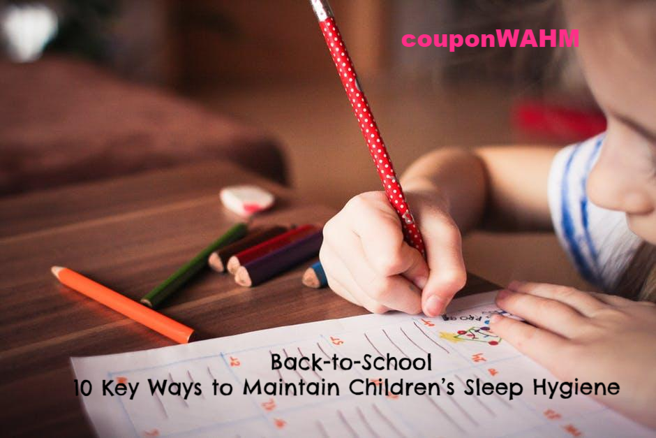 Back-to-School – 10 Key Ways to Maintain Children's Sleep Hygiene