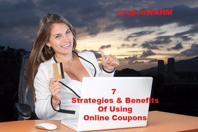 7 Strategies & Benefits Of Using Online Coupons