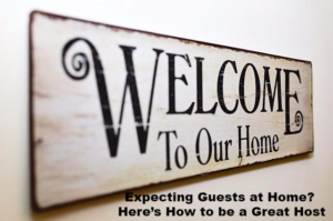 Expecting Guests at Home? Here's How to be a Great Host