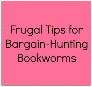 Frugal Tips for Bargain-Hunting Bookworms