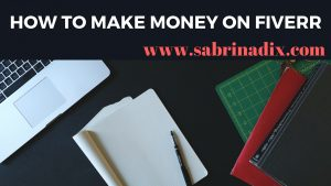 How To Make Money From Home On Fiverr