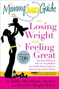Get 25% off on the book The Mommy MD Guide to Losing Weight and Feeling Great