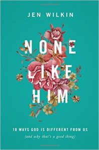 #NoneLikeHim Helps Us Learn About The Attributes Of God #JenWilkin #FlyBy