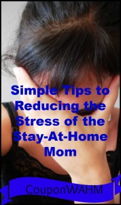 Simple Tips to Reducing the Stress of the Stay-At-Home Mom