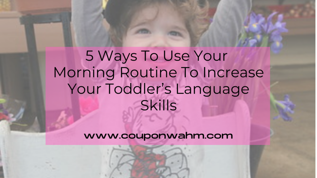 5 Ways To Use Your Morning Routine To Increase Your Toddler's Language Skills